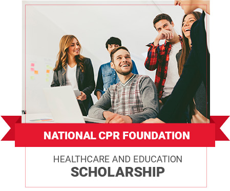 National CPR Foundation Healthcare and Education Scholarship Program